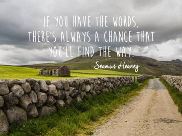 Seamus Heaney if you have the words